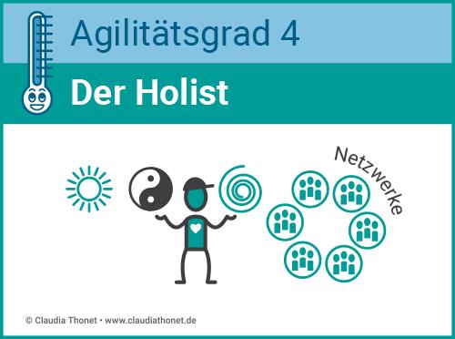 Agilitätsgrad 4, Führungstyp, Der Holist